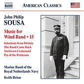 Sousa: Music for Wind Band, Vol. 15 by Marine Band Of The Royal Netherlands Navy