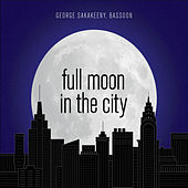Full Moon in the City by George Sakakeeny