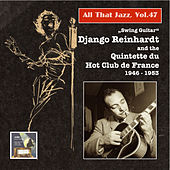 All That Jazz, Vol. 47: Swing Guitar – Django Reinhardt and the Quintette du Hot Club de France (2015 Digital Remaster) by Django Reinhardt