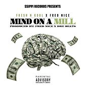 Mind on a Mill (feat. Fred X) by Fresh