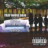 Trap House Dojo Presents Children of the Trap by Pharaoh
