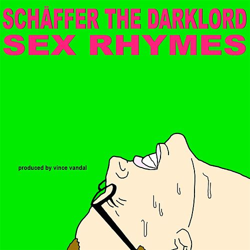 Sex Rhymes by Schaffer The Darklord