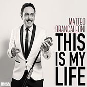 This Is My Life (La vita) by Matteo Brancaleoni