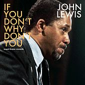 If You Don't Why Don't You- Romantic Ballads by John Lewis