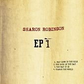 Sharon Robinson EP 1 by Sharon Robinson