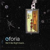 We'll Be Right Back... by Oforia