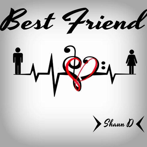 Best Friend by Shaun D