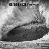 Fast Relief by Garage Fuzz