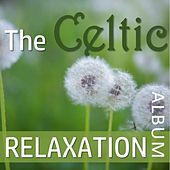 The Celtic Relaxation Album by Various Artists