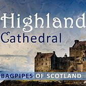 Highland Cathedral: Bagpipes of Scotland by Various Artists
