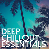 Deep Chillout Essentials by Various Artists