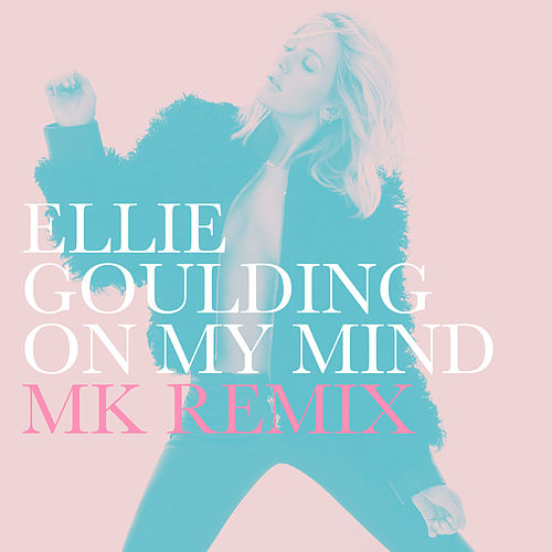 On My Mind (MK Remix) von Ellie Goulding
