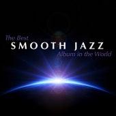 The Best Smooth Jazz Album in the World von Various Artists