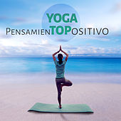 Yoga Pensamiento Positivo – Meditación, Musica para Yoga, Música Suave, Reiki, Saludo al Sol, Música Ambiental, by Various Artists