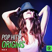 Pop Hits Origins, Vol. 8 by Various Artists
