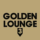 Golden Lounge 3 (Compiled by Henri Kohn) von Various Artists