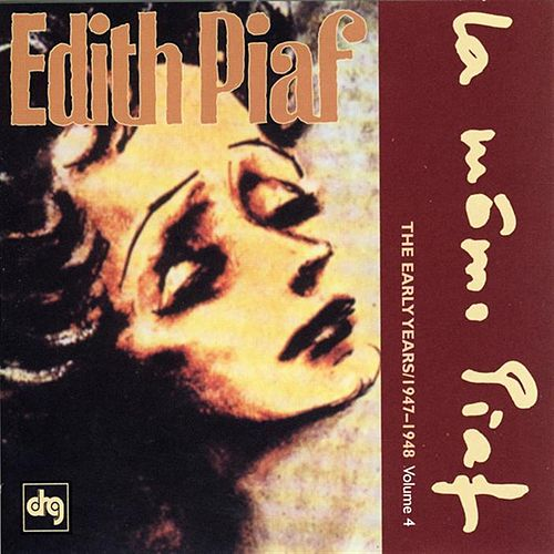 The Early Years 1947-1948: Volume 4 by Edith Piaf