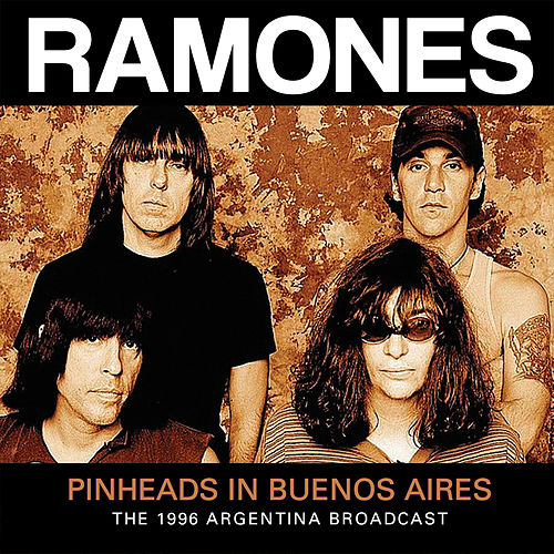 Pinheads in Buenos Aires (Live) von The Ramones