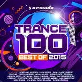 Trance 100 - Best Of 2015 von Various Artists