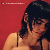 Everybody Loves You by Kaki King