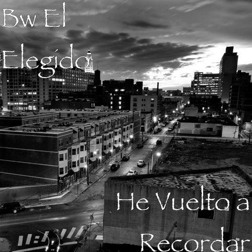 He Vuelto a Recordar by Bw El Elegido