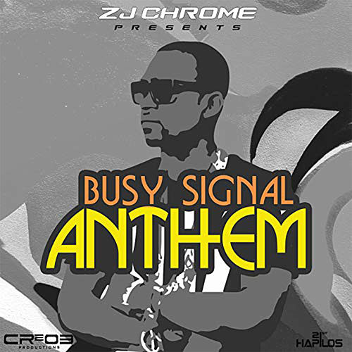 ZJ Chrome Presents: Anthem - Single by Busy Signal