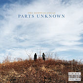 Parts Unknown by The Doppelgangaz