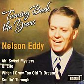 Turning Back the Years by Nelson Eddy