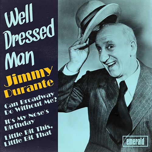 Well Dressed Man by Jimmy Durante