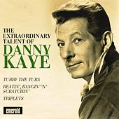 The Extraordinary Talent of Danny Kaye by Danny Kaye
