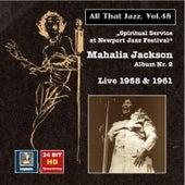 All That Jazz, Vol. 48: Mahalia Jackson – Spiritual Service at Newport Jazz Festival (24 Bit HD Remastering 2015) by Mahalia Jackson