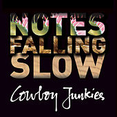 Notes Falling Slow (Box Set) by Cowboy Junkies