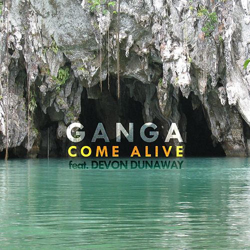 Come Alive by Ganga (Hindi)