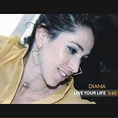 Live Your Life by Diana