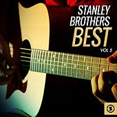 Stanley Brothers Best, Vol. 5 by The Stanley Brothers