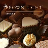 Brown Light, Vol. 5 by Various Artists