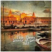 The Deep Sounds of Sevilla, Vol. 1 by Various Artists