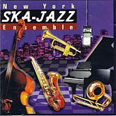 New York Ska-Jazz Ensemble by New York Ska-Jazz Ensemble