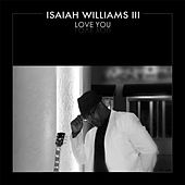 Love You by Isaiah Williams III