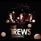 Acoustic: Friends and Total Strangers (Acoustic EP) by The Trews