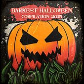Darkest Halloween Compilation 2015 by Various Artists