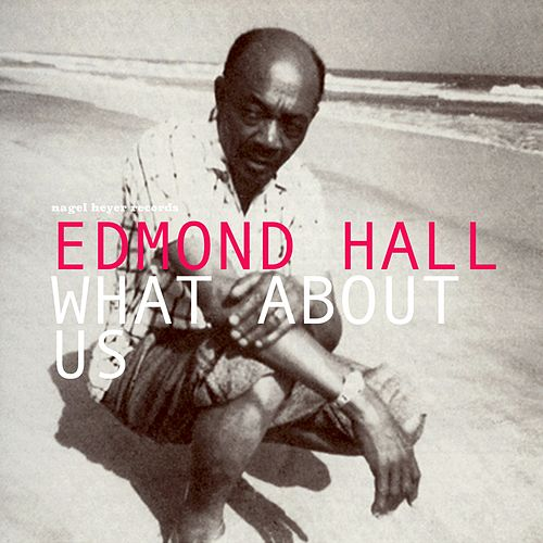 What About Us by Edmond Hall