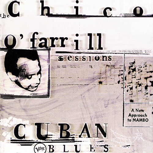 Cuban Blues: The Chico O'Farrill Sessions by Chico O'Farrill
