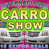 15 Exitos Reales by Internacional Carro Show