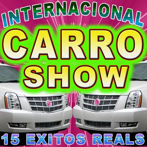 15 Exitos Reales by Internacional Carro Show