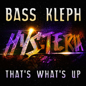 That's What's Up (Radio Edit) by Bass Kleph