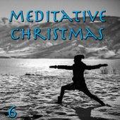 Meditative Christmas, Vol. 6 by Various Artists