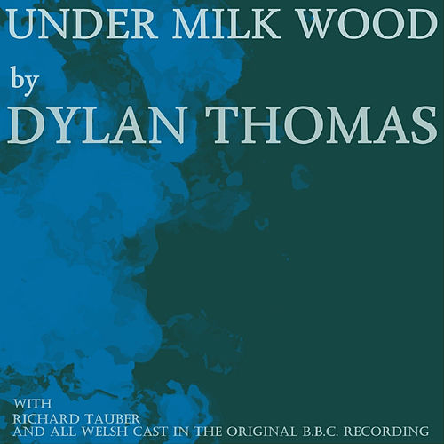 Under Milkwood by Richard Burton