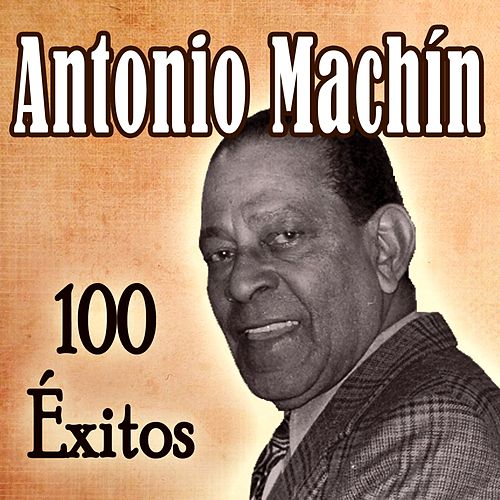 100 Éxitos by Antonio Machín