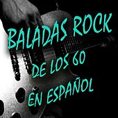 Baladas Rock de los 60 en Español by Various Artists